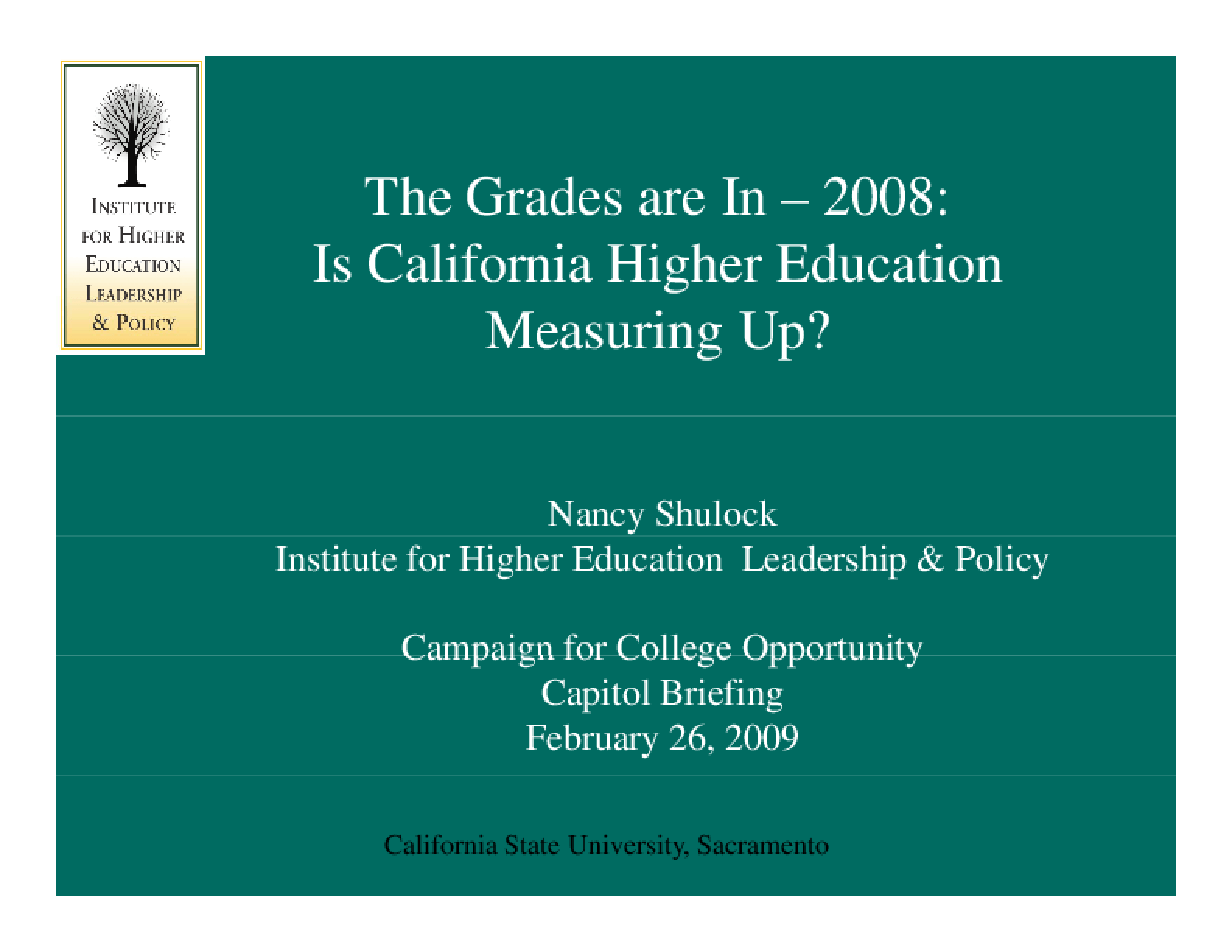 The Grades Are in 2008: Is California Higher Education Measuring Up?