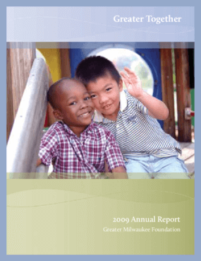 Greater Milwaukee Foundation - 2009 Annual Report