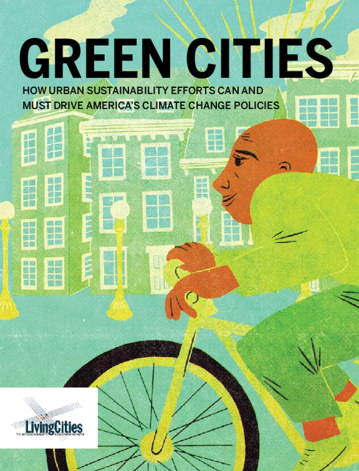 Green Cities: How Urban Sustainability Efforts Can and Must Drive America's Climate Change Policies