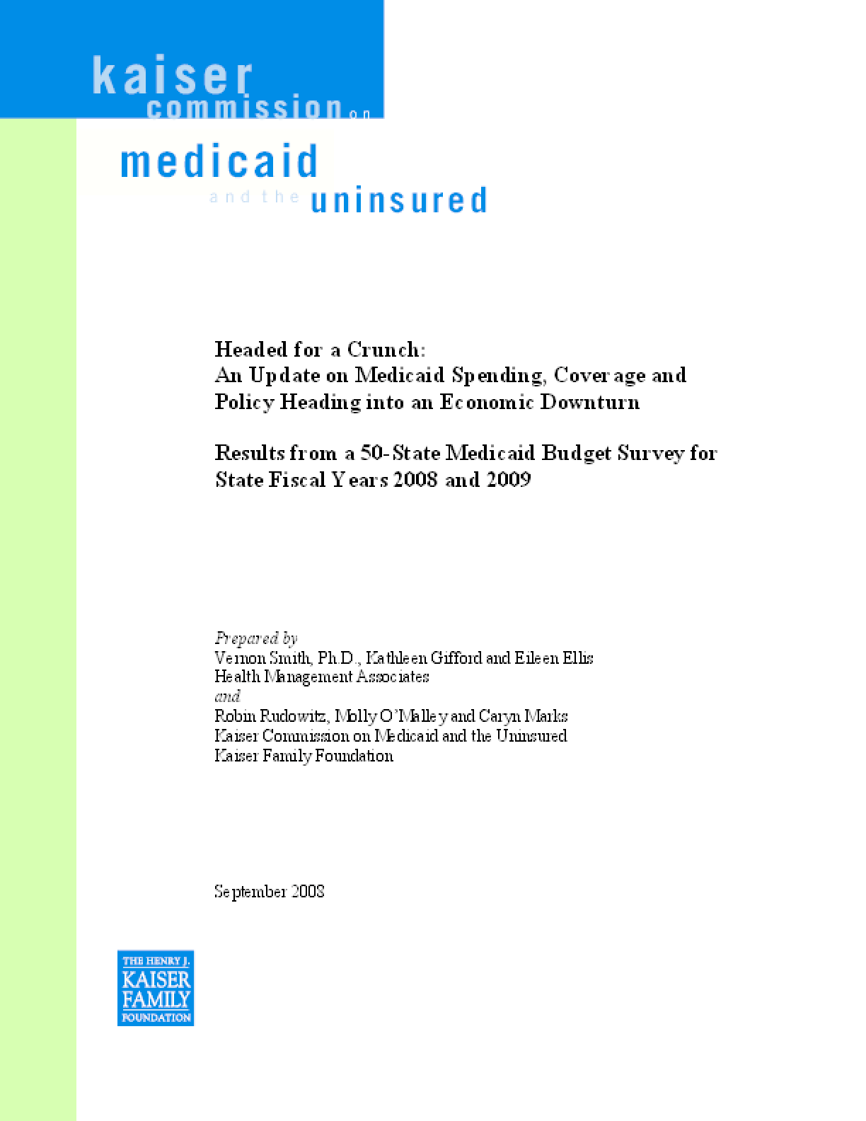 Headed for a Crunch: An Update on Medicaid Spending, Coverage and Policy Heading Into an Economic Downturn