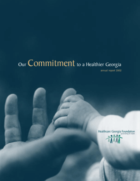 Healthcare Georgia Foundation - 2002 Annual Report: Our Commitment to a Healthier Georgia