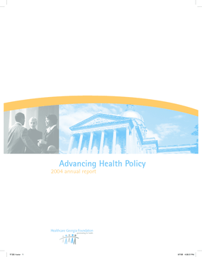Healthcare Georgia Foundation - 2004 Annual Report: Advancing Health Policy