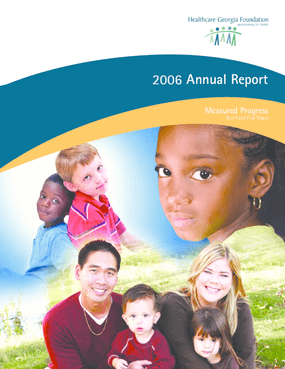 Healthcare Georgia Foundation - 2006 Annual Report: Measured Progress: Our First Five Years