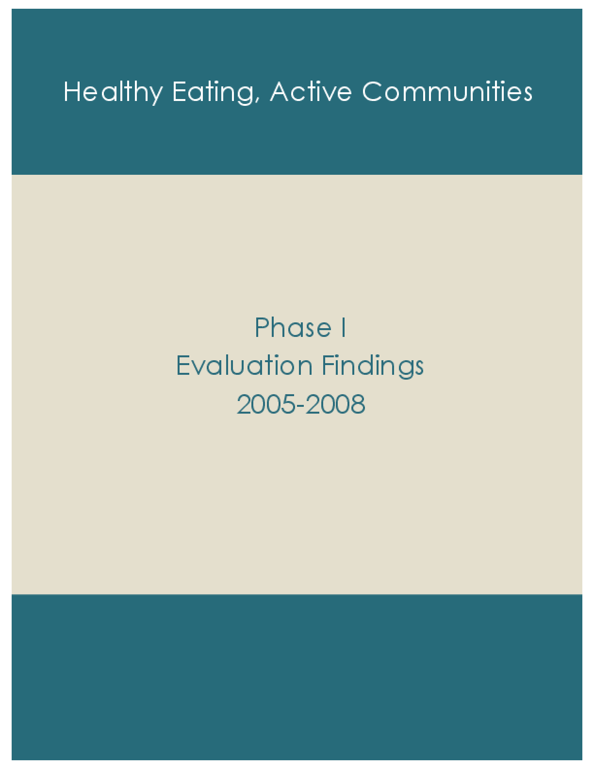 Healthy Eating, Active Communities: Phase I Evaluation Findings 2005-2008