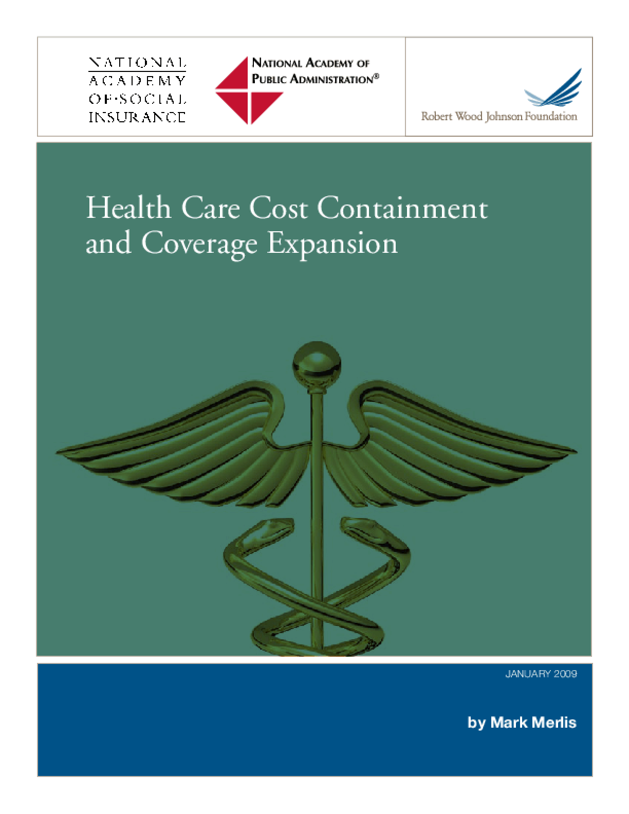 Health Care Cost Containment and Coverage Expansion