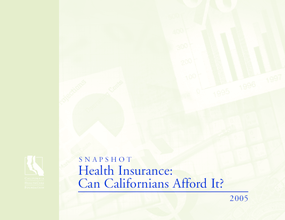 Health Insurance: Can Californians Afford It? 2005