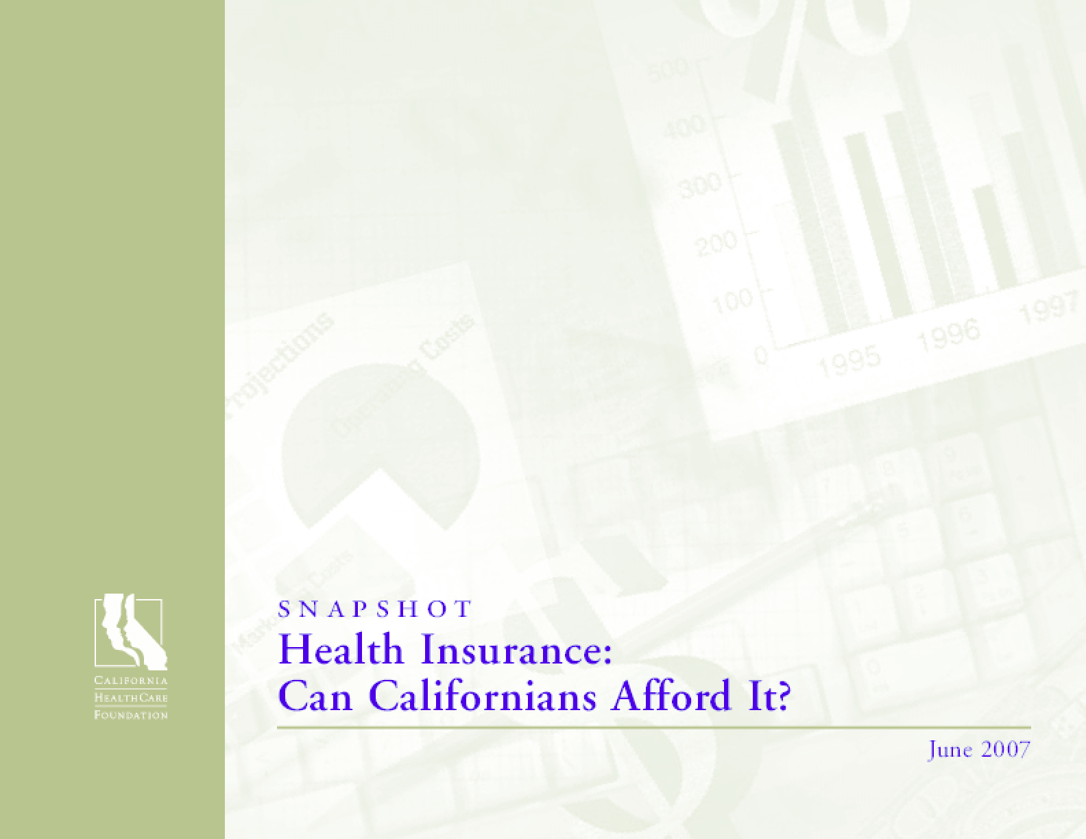 Health Insurance: Can Californians Afford It? 2007