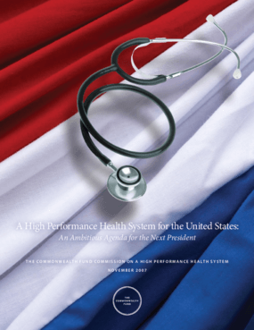 A High Performance Health System for the United States: An Ambitious Agenda for the Next President