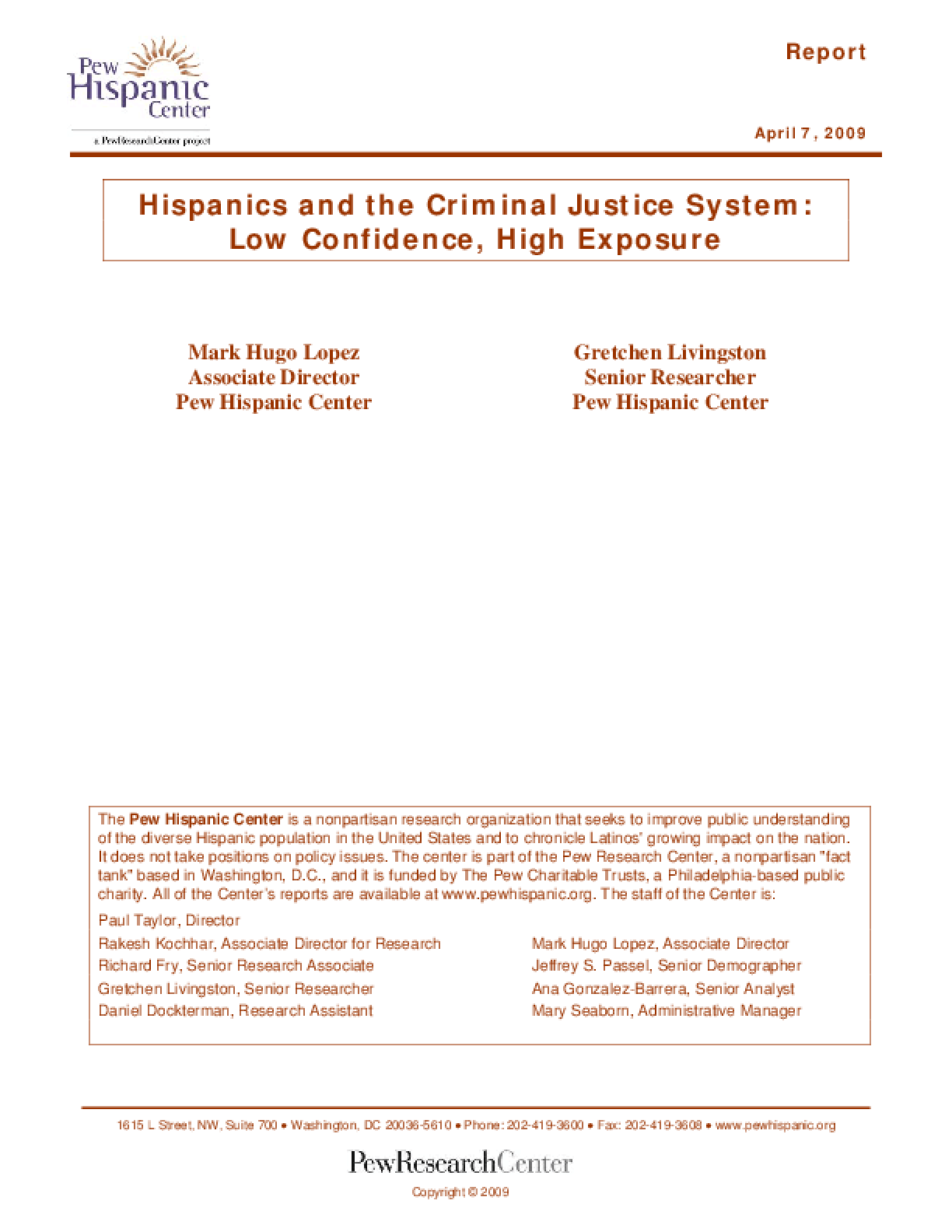 Hispanics and the Criminal Justice System: Low Confidence, High Exposure