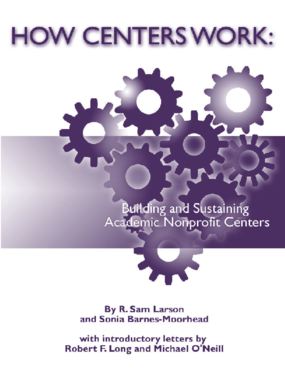 How Centers Work: Building and Sustaining Academic Nonprofit Centers
