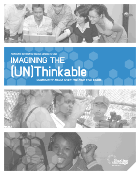 Imagining the (UN)Thinkable: Community Media Over the Next Five Years