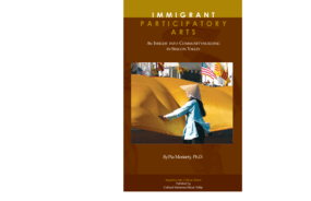 Immigrant Participatory Arts: An Insight Into Community-building in Silicon Valley