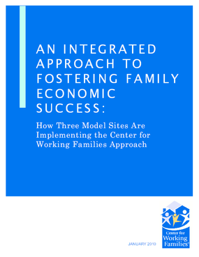 An Integrated Approach to Fostering Family Economic Success: How Three Model Sites Are Implementing the Center for Working Families Approach