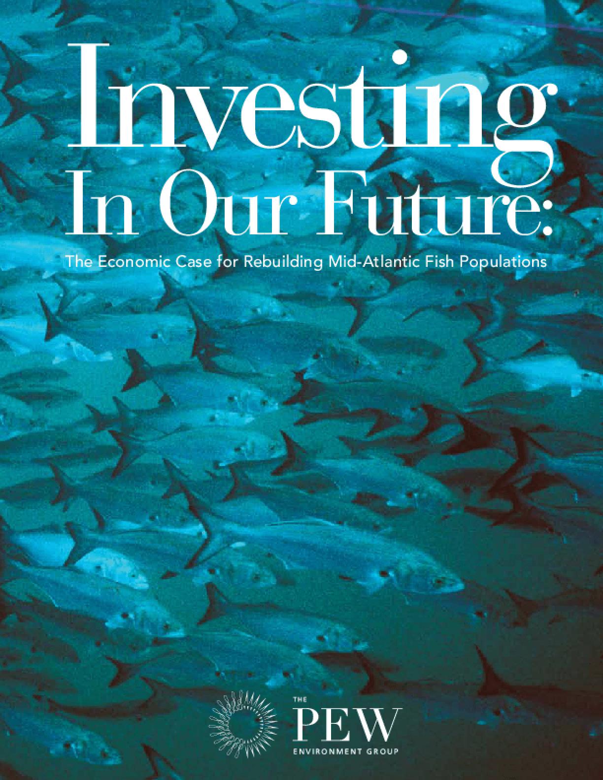 Investing in Our Future: The Economic Case for Rebuilding Mid-Atlantic Fish Populations