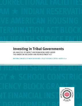 Investing in Tribal Governments: An Analysis of Impact and Remaining Need Under the American Recovery and Reinvestment Act