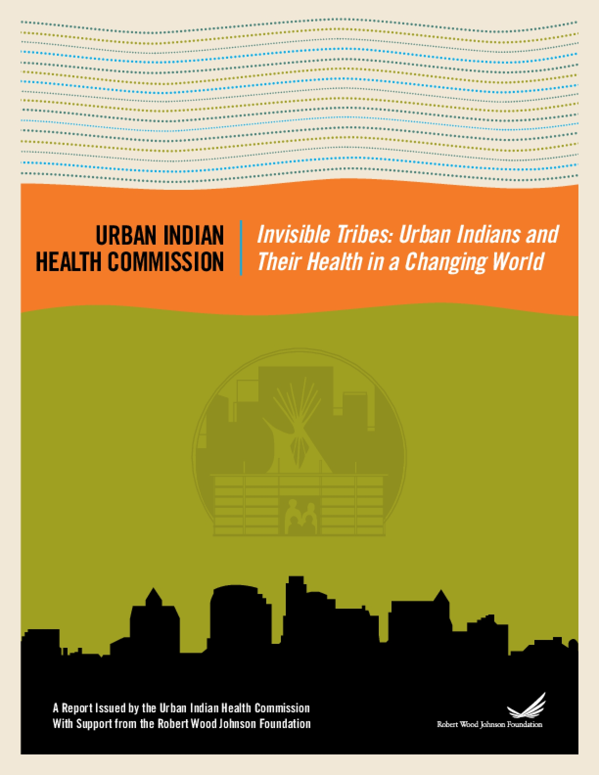 Invisible Tribes: Urban Indians and Their Health in a Changing World