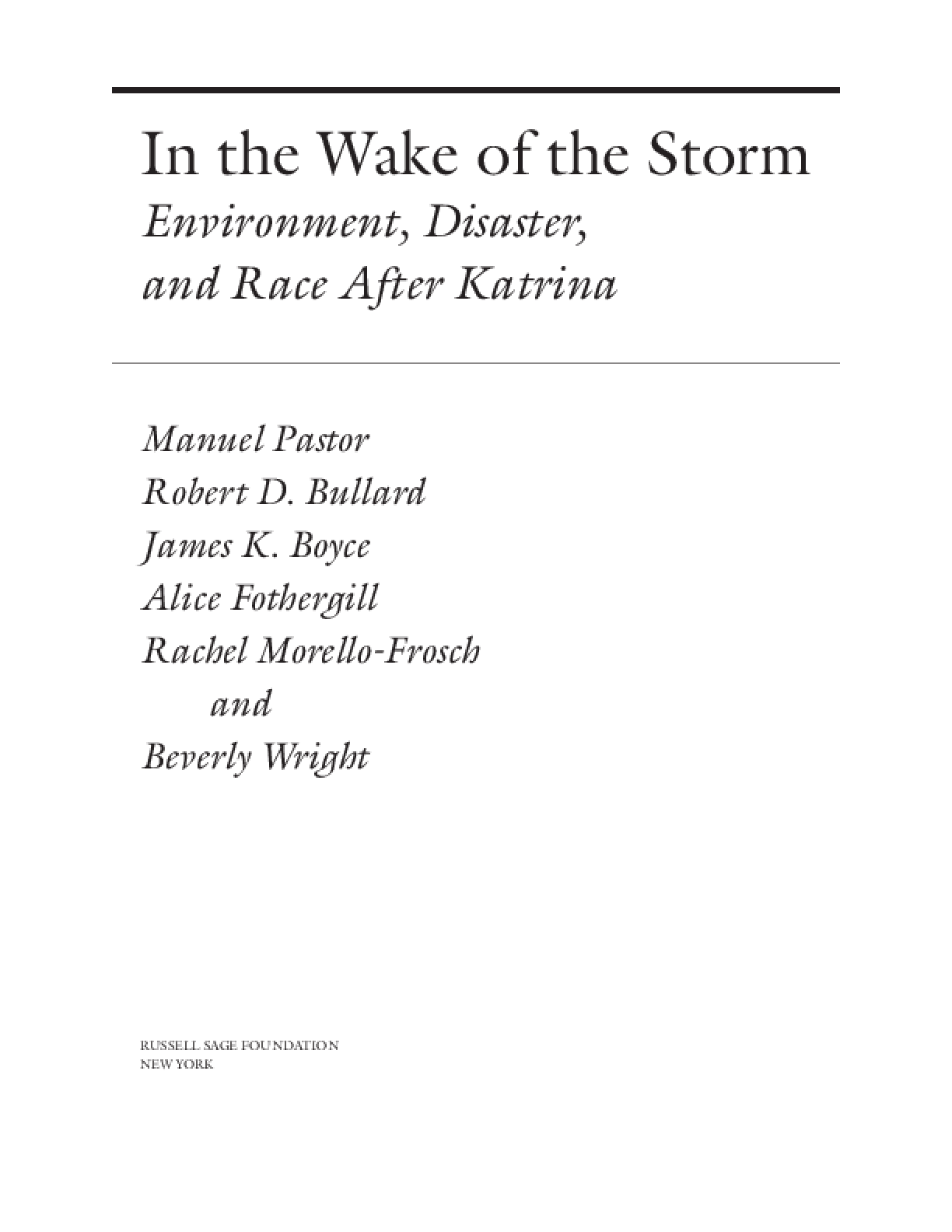 In the Wake of the Storm: Environment, Disaster, and Race After Katrina