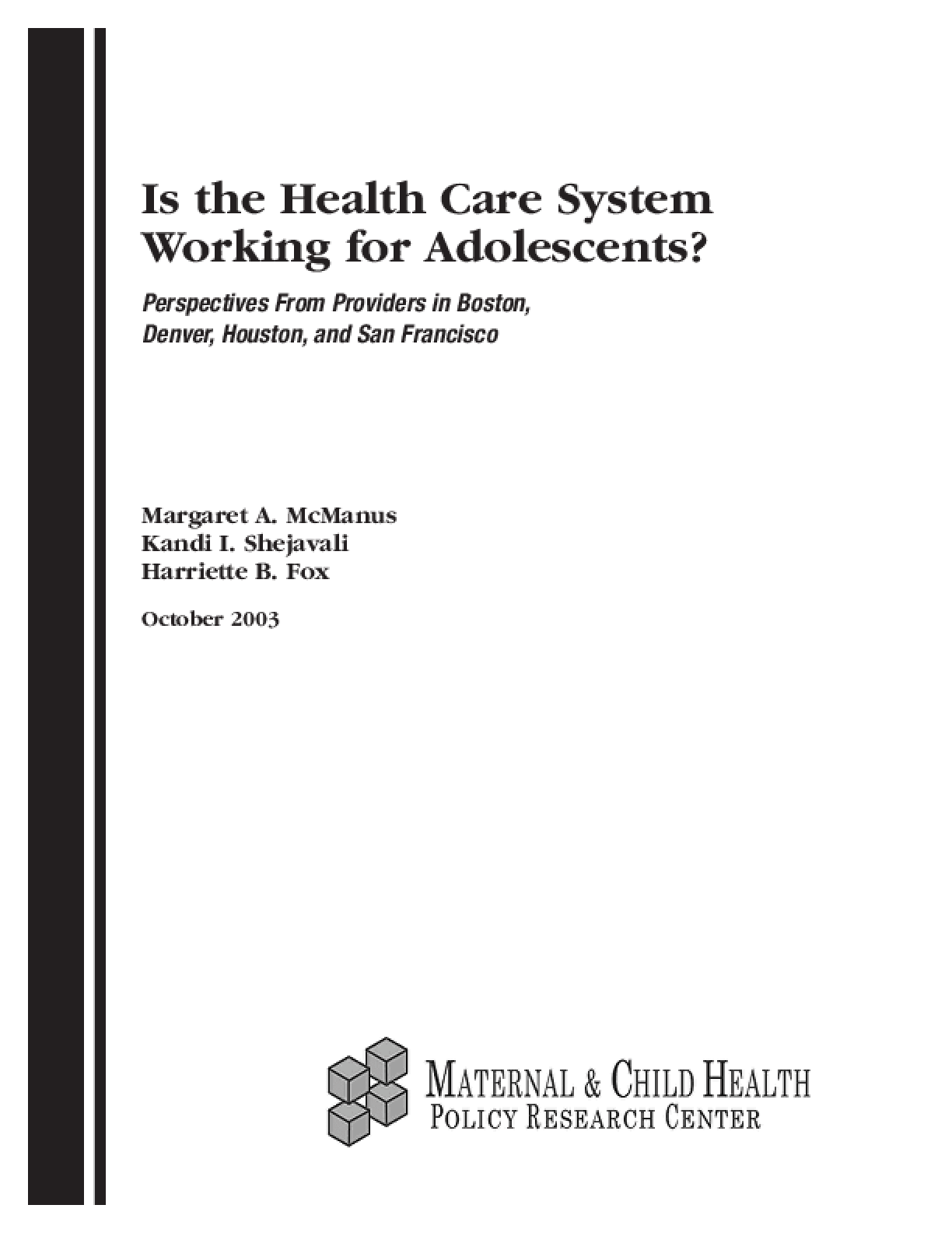 Is the Health Care System Working for Adolescents? Perspectives From Providers in Boston, Denver, Houston, and San Francisco