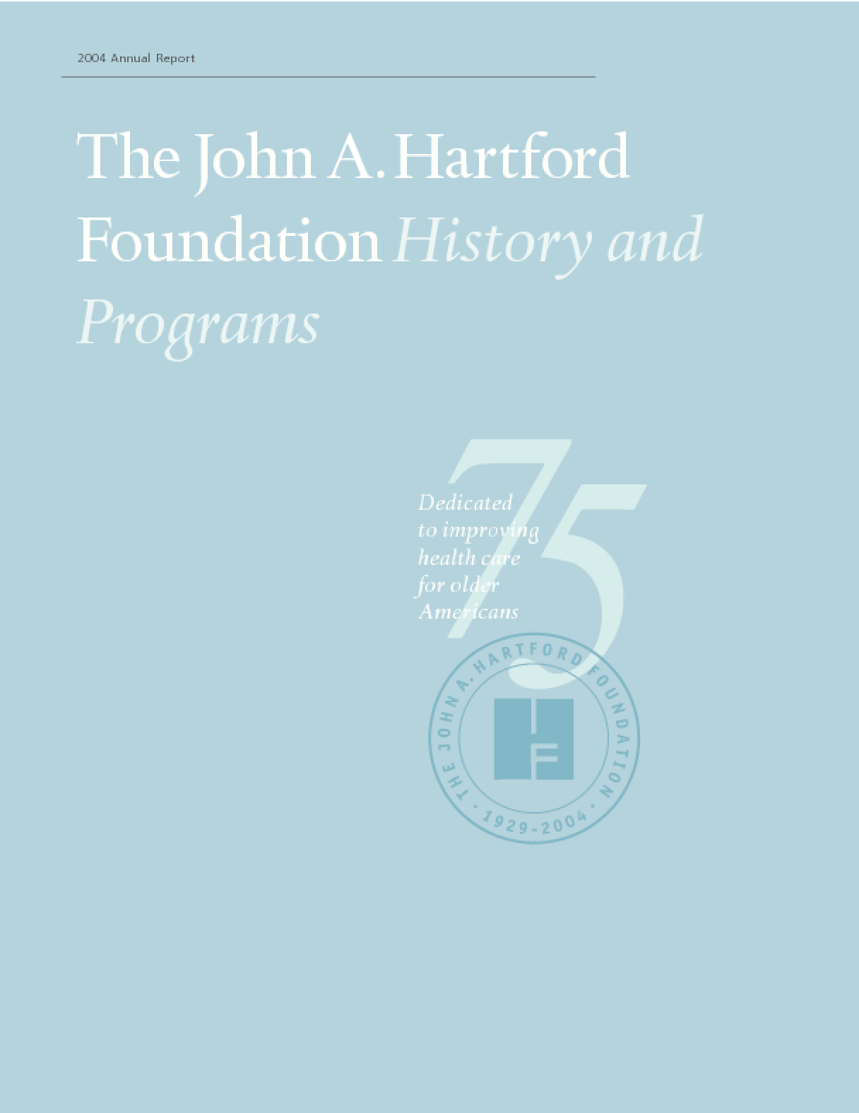 John A. Hartford Foundation - 2004 Annual Report