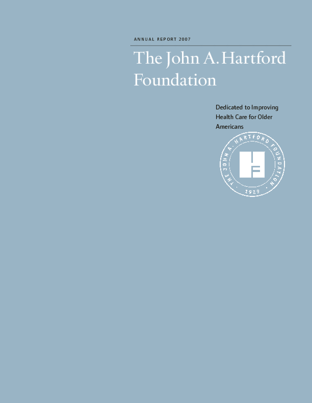 John A. Hartford Foundation - 2007 Annual Report