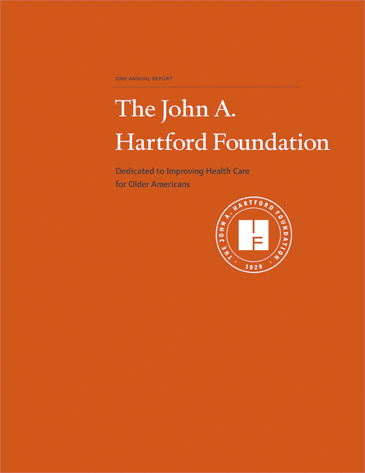 John A. Hartford Foundation - 2008 Annual Report