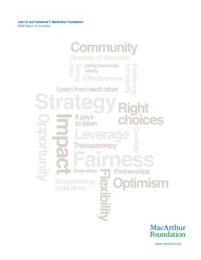 John D. and Catherine T. MacArthur Foundation - 2009 Annual Report