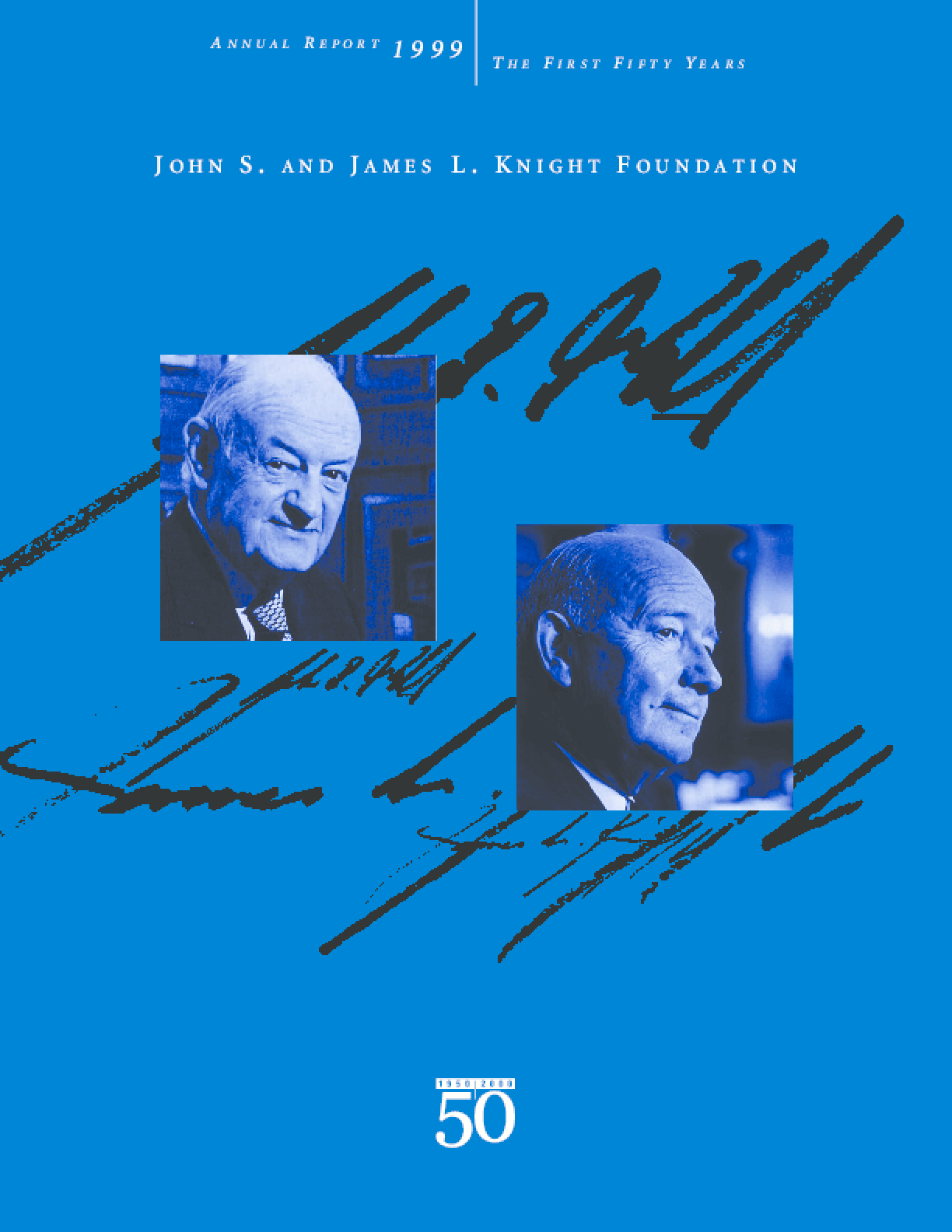 John S. and James L. Knight Foundation - 1999 Annual Report: The First Fifty Years