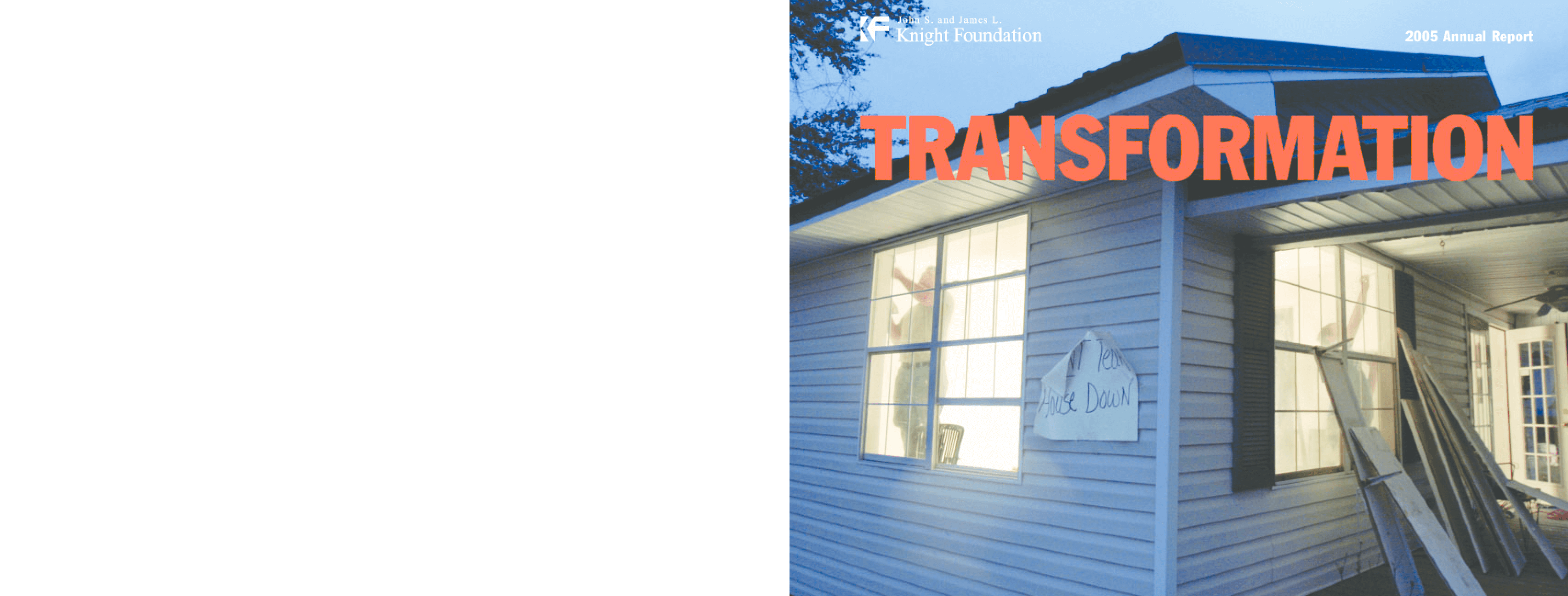 John S. and James L. Knight Foundation - 2005 Annual Report: Transformation