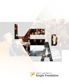 John S. and James L. Knight Foundation - 2006 Annual Report: Transform. Lead.