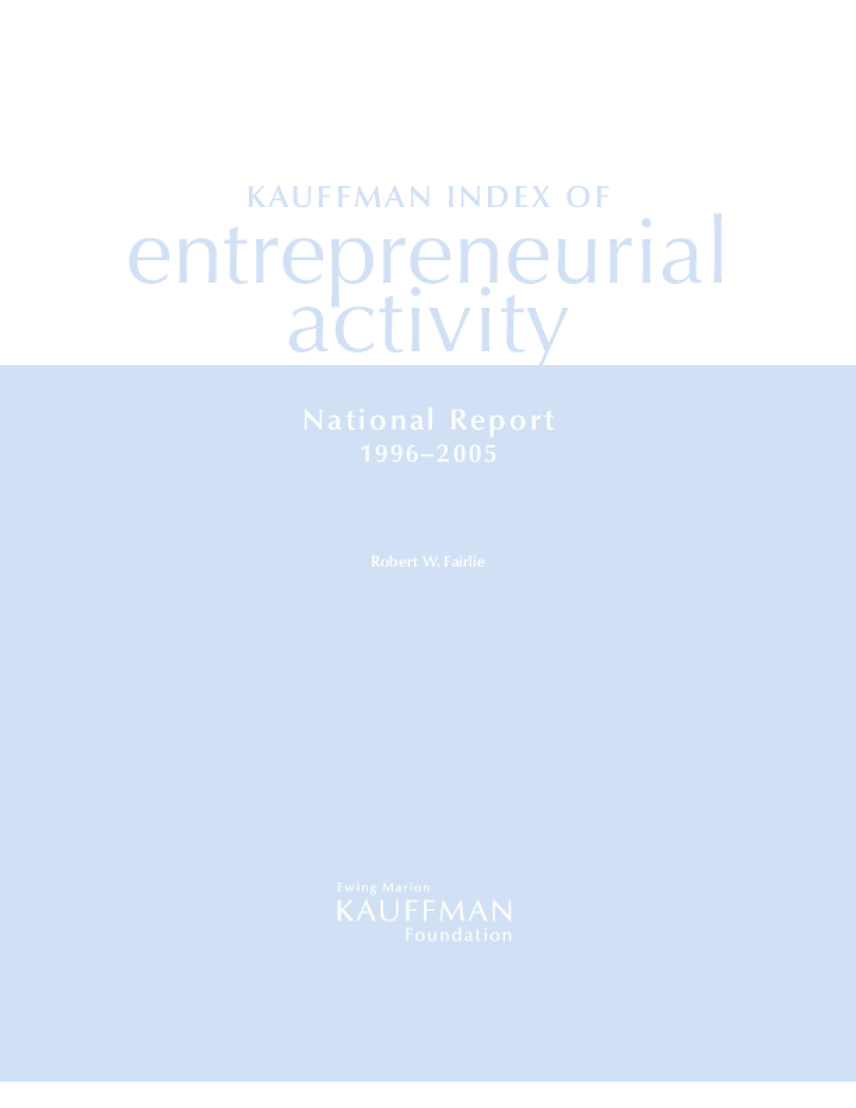Kauffman Index of Entrepreneurial Activity: National Report 1996-2005