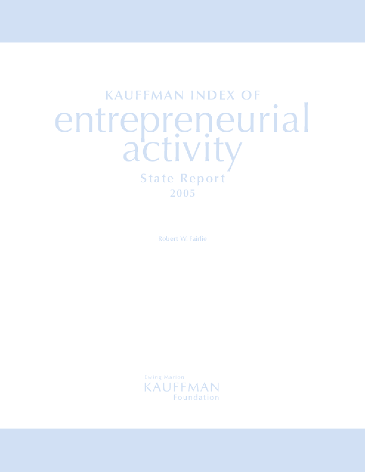 Kauffman Index of Entrepreneurial Activity: State Report 2005