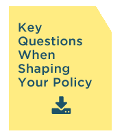 Key Questions When Shaping Your Policy