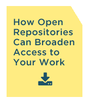 How Open Repositories Can Broaden Access to Your Work