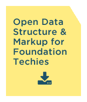Open Data Structure and Markup for Foundation Techies